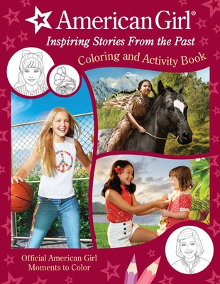 American Girl: Inspiring Stories from the Past: (Coloring and Activity, Official Coloring Book, American Girl Gifts for Girls Aged 8+) Cover Image