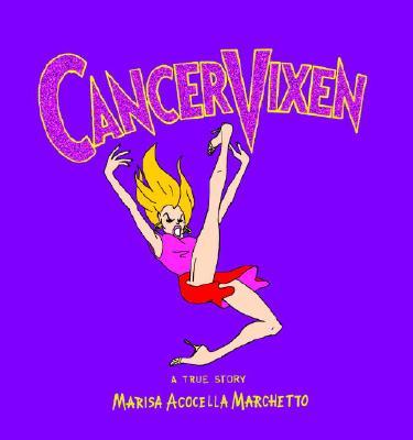 Cancer Vixen: A True Story Cover Image
