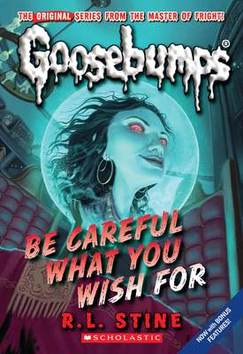Be Careful What You Wish For (Classic Goosebumps #7) Cover Image