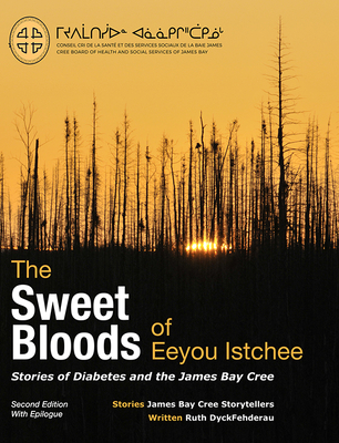 The Sweet Bloods of Eeyou Istchee: Stories of the James Bay Cree: Second Edition Cover Image