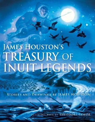 James Houston's Treasury of Inuit Legends Cover Image
