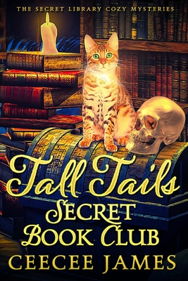 Tall Tails Secret Book Club: The Secret Library Cozy Mysteries Cover Image