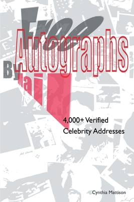 Free Autographs by Mail: 4,000+ Verified Celebrity Addresses Cover Image