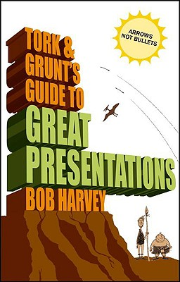 Tork & Grunt's Guide to Great Presentations Cover