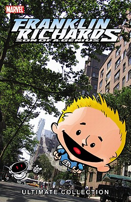 Franklin Richards: Son of a Genius Ultimate Collection - Book 1 Cover Image