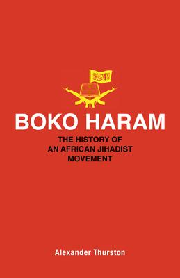 Boko Haram: The History of an African Jihadist Movement Cover Image