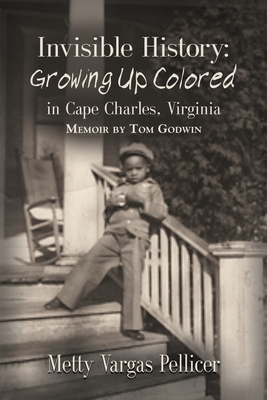 Invisible History: Growing Up Colored in Cape Charles, Virginia Cover Image
