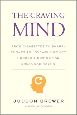 The Craving Mind: From Cigarettes to Smartphones to Love – Why We Get Hooked and How We Can Break Bad Habits Cover Image