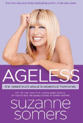 Ageless: The Naked Truth About Bioidentical Hormones Cover Image