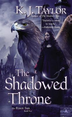 Cover for The Shadowed Throne (The Risen Sun #2)