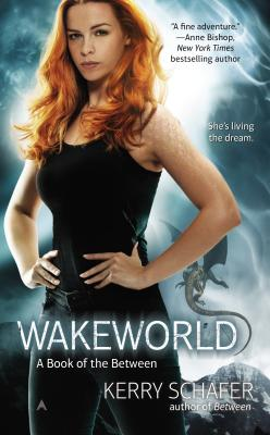 Cover for Wakeworld (A Book of the Between #2)