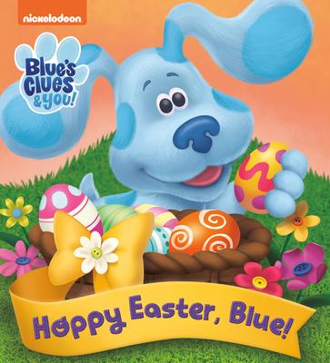 Hoppy Easter, Blue! (Blue's Clues & You) Cover Image