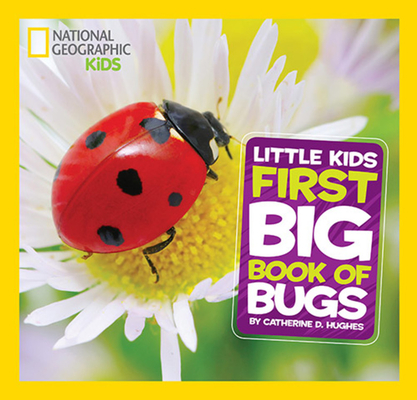 National Geographic Little Kids First Big Book of Bugs (National Geographic Little Kids First Big Books) Cover Image