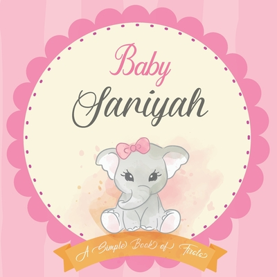 Baby Sariyah A Simple Book of Firsts: First Year Baby Book a Perfect Keepsake Gift for All Your Precious First Year Memories Cover Image