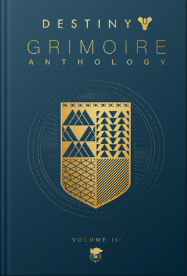 Destiny Grimoire Anthology, Volume III: War Machines Cover Image