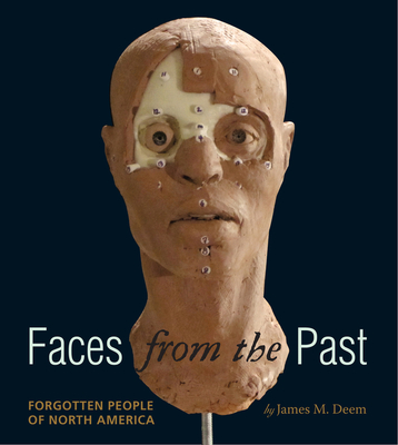 Faces from the Past: Forgotten People of North America Cover Image