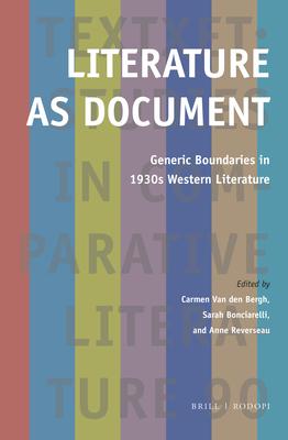 Literature as Document: Generic Boundaries in 1930s Western Literature (Textxet: Studies in Comparative Literature #90) Cover Image