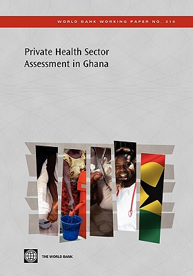 Private Health Sector Assessment in Ghana (World Bank Working Papers #210) Cover Image