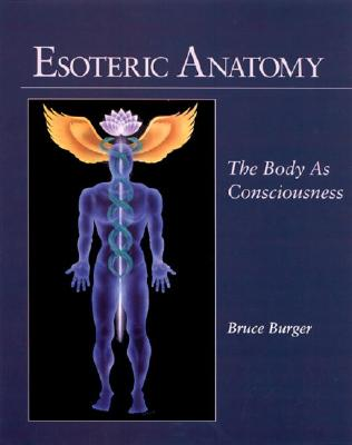 Esoteric Anatomy: The Body as Consciousness the Body as Consciousness Cover Image