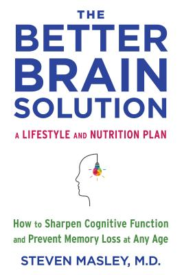 The Better Brain Solution: How to Sharpen Cognitive Function and Prevent Memory Loss at Any Age Cover Image