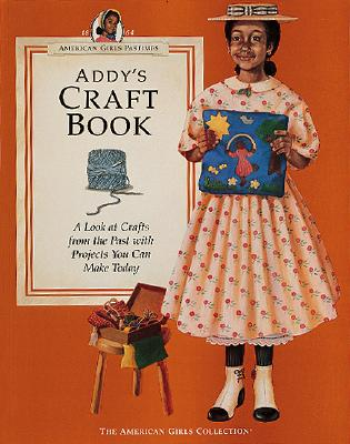 Addy's Craft Book: A Look at Crafts from the Past with Projects You Can Make Today Cover Image