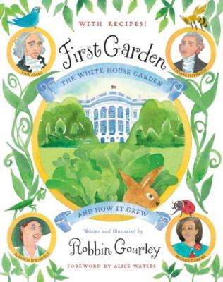 First Garden: The White House Garden and How It Grew Cover Image