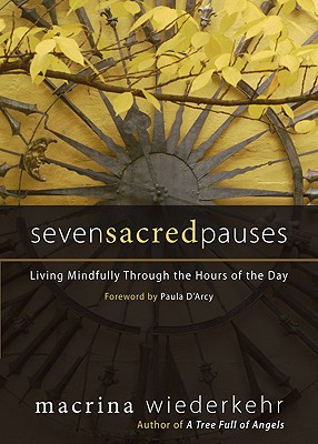 Seven Sacred Pauses: Living Mindfully Through the Hours of the Day Cover Image