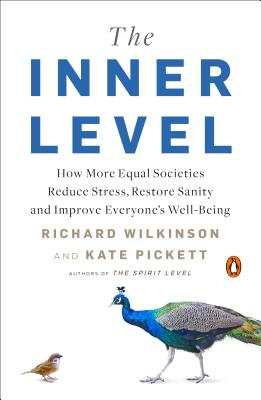 The Inner Level: How More Equal Societies Reduce Stress, Restore Sanity and Improve Everyone's Well-Being Cover Image