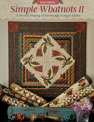 Simple Whatnots II: A Second Helping of Satisfyingly Scrappy Quilts Cover Image