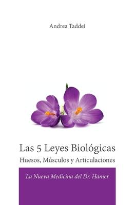 Las 5 Leyes Biológicas Huesos, Músculos y Articulaciones: La Nueva Medicina del Dr. Hamer Cover Image