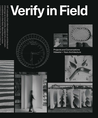 Verify in Field: Projects and Coversations Höweler + Yoon Cover Image