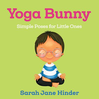 Yoga Bunny: Simple Poses for Little Ones (Yoga Bug Board Book Series) Cover Image