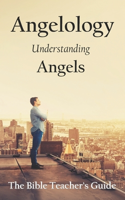 Angelology: Understanding Angels Cover Image