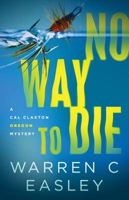 No Way to Die (Cal Claxton Oregon Mysteries #7) Cover Image