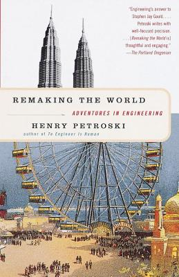 Remaking the World: Adventures in Engineering Cover Image