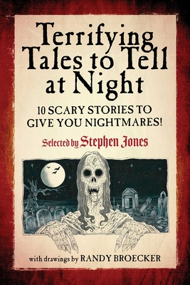 Terrifying Tales to Tell at Night: 10 Scary Stories to Give You Nightmares! Cover Image