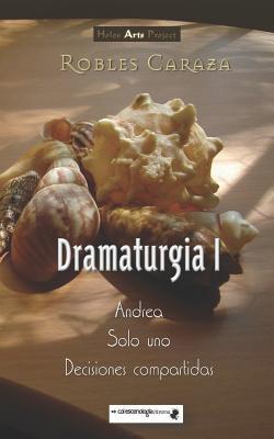 Robles Caraza Dramaturgia I Cover Image