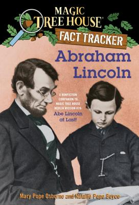 Abraham Lincoln: A Nonfiction Companion to Magic Tree House Merlin Mission #19: Abe Lincoln at Last (Magic Tree House (R) Fact Tracker #25) Cover Image