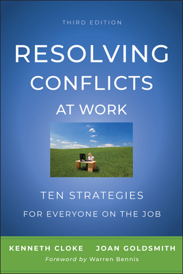Resolving Conflicts at Work: Ten Strategies for Everyone on the Job Cover Image