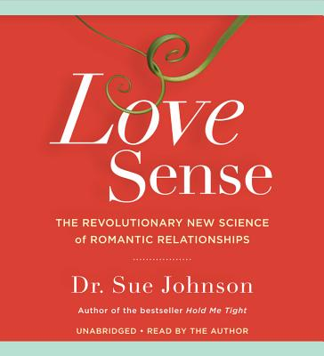 Love Sense: The Revolutionary New Science of Romantic Relationships Cover Image
