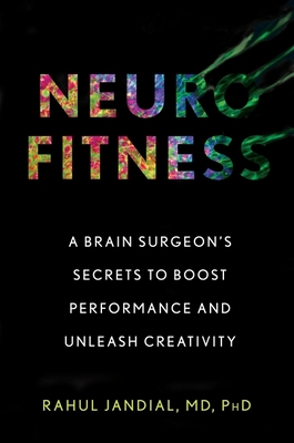 Neurofitness: A Brain Surgeon's Secrets to Boost Performance and Unleash Creativity Cover Image