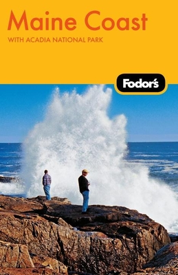 Fodor's Maine Coast: With Acadia National Park Cover Image