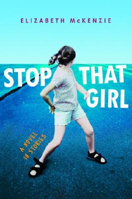 Stop That Girl: A Novel in Stories Cover Image