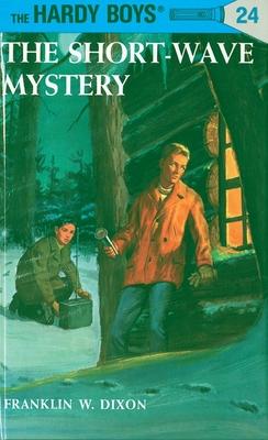 Hardy Boys 24: the Short-Wave Mystery (The Hardy Boys #24) Cover Image