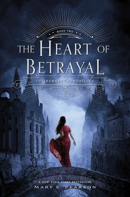 The Heart of Betrayal: The Remnant Chronicles, Book Two Cover Image