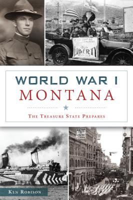World War I Montana: The Treasure State Prepares (Military) Cover Image