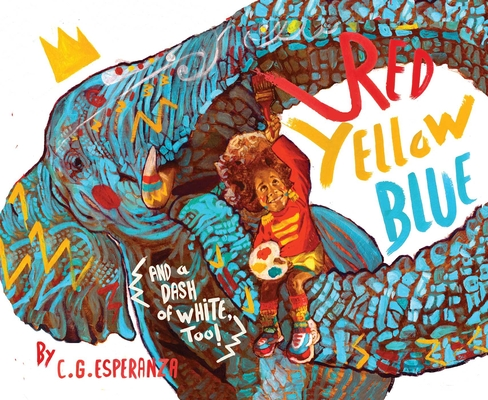 Cover for Red, Yellow, Blue (and a Dash of White, Too!)