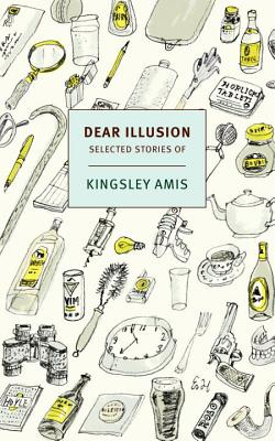 Dear Illusion: Collected Stories Cover Image