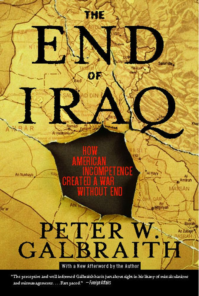 The End of Iraq: How American Incompetence Created a War Without End Cover Image
