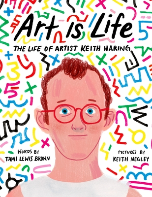 Art Is Life: The Life of Artist Keith Haring Cover Image